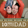 10 Things I LOVE About Dad
